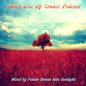 4Ever ( Love ) Of Trance Podcast 17.07.2016