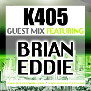 K405 Records Guest Mix - Ft Brian Eddie