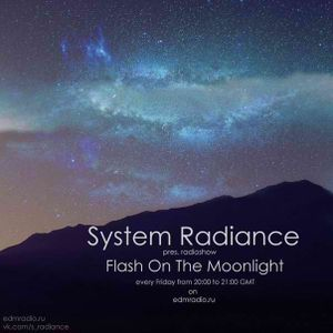System Radiance - Flash On The Moonlight Podcast 012