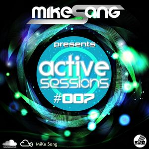 Active Sessions #007 By Mike Sang