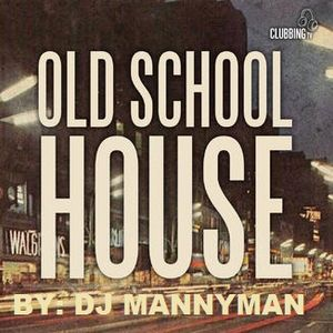 Old School House Music VOL. 1