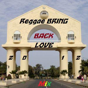 REGGAE BRING BACK LOVE -Mix.Vol-2