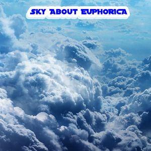 Sky About Euphorica
