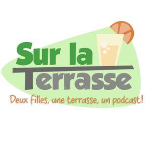 Sur la terrasse - podcast - épisode 14 : Big Love - Remise en forme - Le célibat, suite