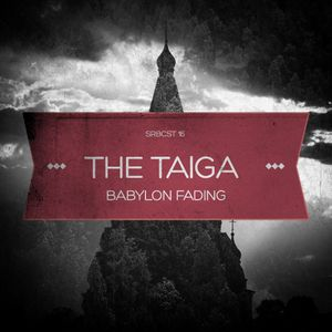 SRBCST 16: The Taiga - Babylon Fading