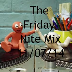 The Friday Nite Mix 11/07/14