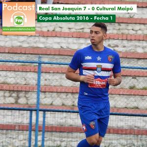 Pasión de Hincha FM - Copa Absoluta 2016 / Fecha 1 :Real Juventud San Joaquín vs Cultural Maipú