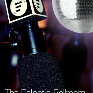 The Eclectic Ballroom S2E6 (16/3/2011)