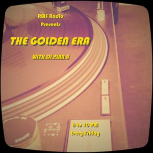 RWS RADIO PRESENTS DJ PLAN B HIP HOP'S GOLDEN ERA