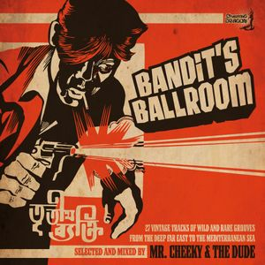 Bandit's Ballroom Vol.1 - Mr. Cheeky & The Dude