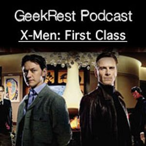 GR Podcast #5: Discussing 'X-Men: First Class'