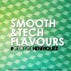 George Henriquez - Smooth   &    Tech Flavours