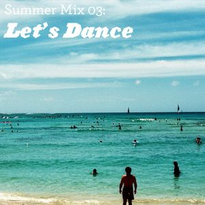 Summer Mix 03: Let's Dance