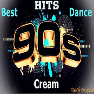 Geo_b presents - Best Cream Dance Hits of 90's (Re-Mixed''2017 by Geo_b)