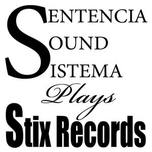 Sentencia Sound Sistema plays Stix Records