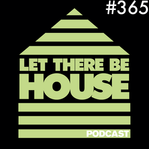 Let There Be House Podcast With Queen B #365