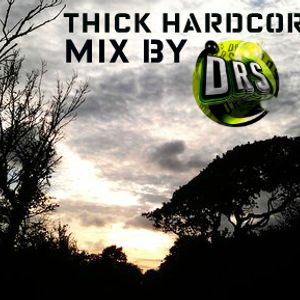 Thick Hardcore mixed by DRS