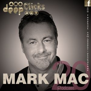 Deep Clicks Podcast #20 By Mark Mac