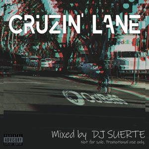 CRUZIN' LANE by DJ SUERTE (2019.March)