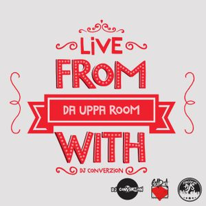 Live from Da Uppa Room with DJ ConverZION [Episode 42]
