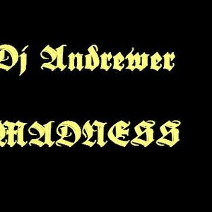 DJ Andrewer Madness Part One