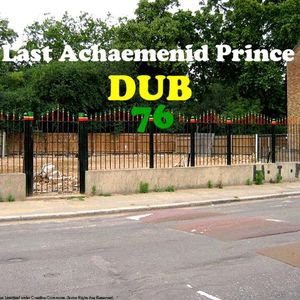 Last Achaemenid Prince - Dub 76 (2008)