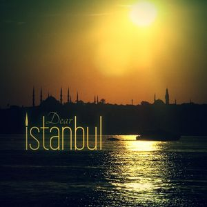 Dear Istanbul