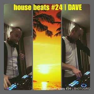 House beats #24 | DAVE