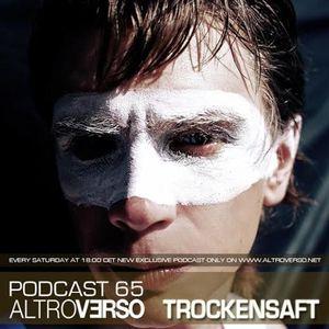 TROCKENSAFT - ALTROVERSO PODCAST 65