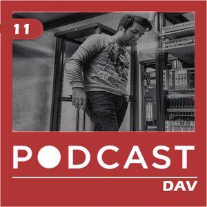 Dav @ - Podcast 011# - Agosto 2014