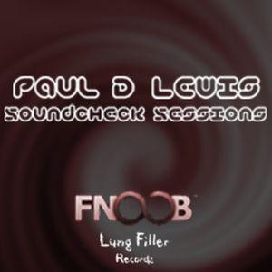 Paul D Lewis - Soundcheck Sessions 030812 [FREE DL]