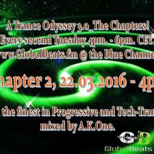 A.K.One´s a Trance Odyssey 3.0 Radioshow Chapter 2 - 22.03.2016