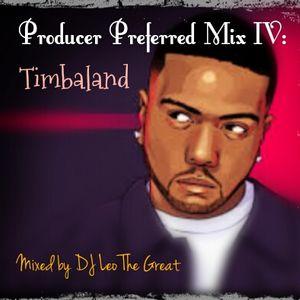 Producer Preferred Mix IV:  Timbaland (DJ Leo The Great)