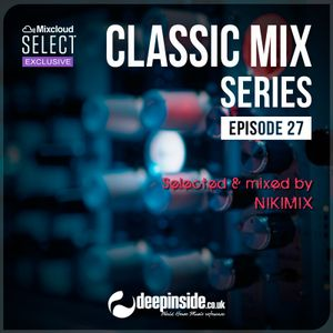 CLASSIC MIX Episode 27 mixed by Nikimix * Exclusive Long Mix *