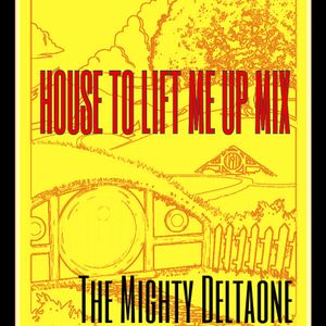 House to Lift Me Up _ Mix