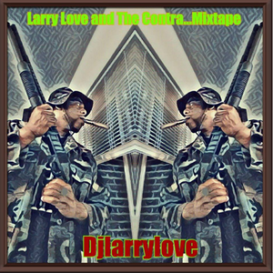 LARRY LOVE AND THE CONTRA MIXTAPE....DJ LARRY LOVE