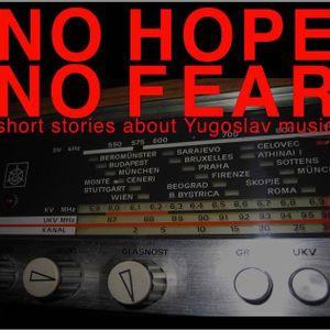 No Hope - No Feat: Short Stories About Yugoslav Music (Episode 140, November 18, 2018)