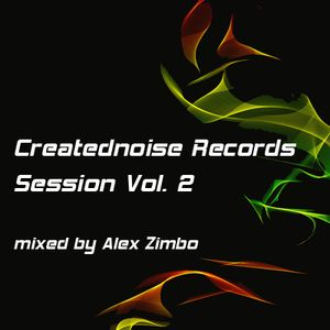 Creatednoise Records Session Vol.2 mixed by Alex Zimbo