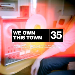 We Own This Town: Volume 35