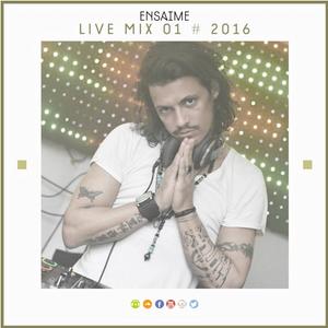 Ensaime Live Mix 01 # 2016