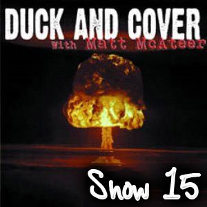Duck and Cover: Show 15