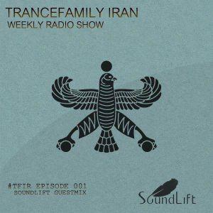 TranceFamily Iran Radio Show Episode 001 (SoundLift Guest Mix)