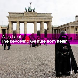 The Revolving Gesture from Berlin