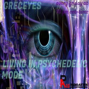 Greceyes - Living In Psychedelic Mode 001 Mixed By Greceyes From Rome For Radio Aktiva