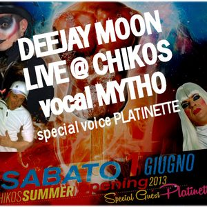 LIVE DJMOON @ CHIKOS 1 GIUGNO 2013 with PLATINETTE VOICE