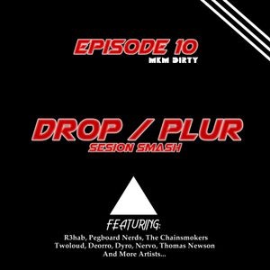 "Episode #010 House Of Flames ""Drop / Plur"""