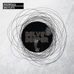 Delve Deeper MixSeries023 - Dave Platts