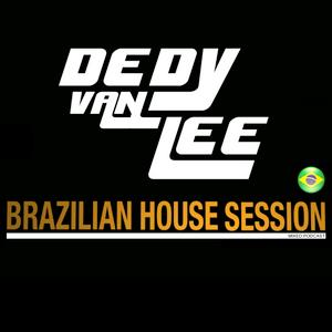 Dedy Van Lee - Brazilian House Session EP053
