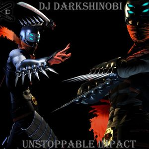 Dj Darkshinobi - Unstoppable Impact