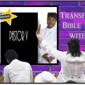 TRANSFORMING LIVES BIBLE SHOW WITH PASTOR V. EP. 12